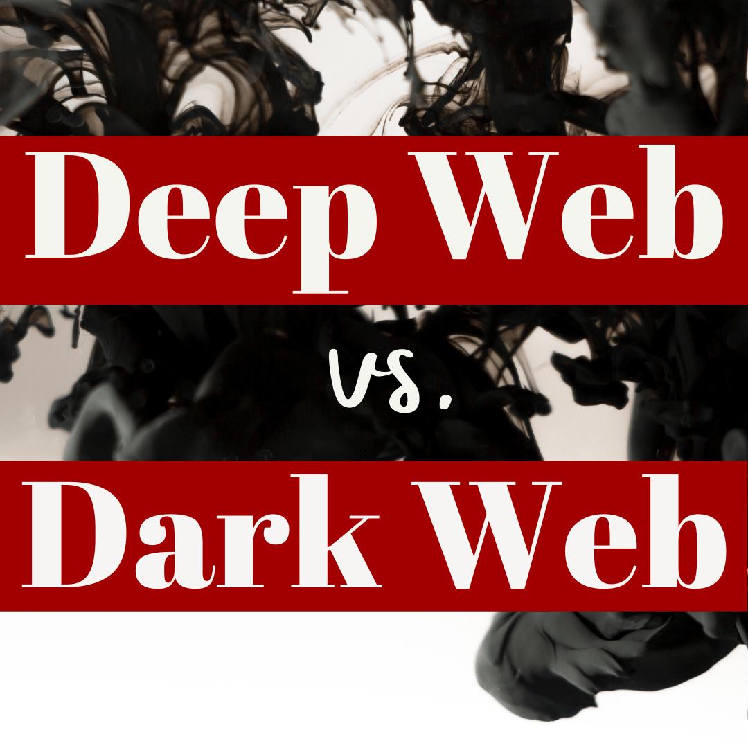 Deep Web vs. Dark Web